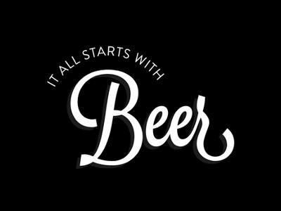 It all starts with beer