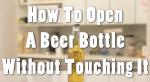 Biertje openen zonder handen